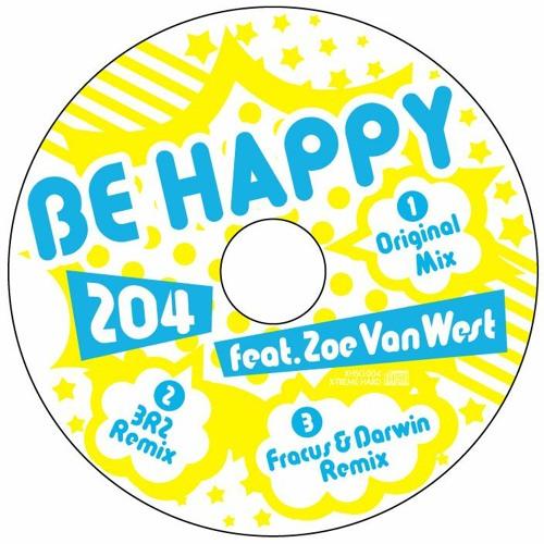 XHSG004 : 204 feat. Zoe VanWest  - Be Happy