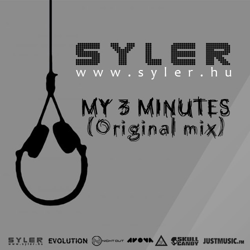 Syler - My 3 minutes (Original mix) Unmastered >>Free download!<<