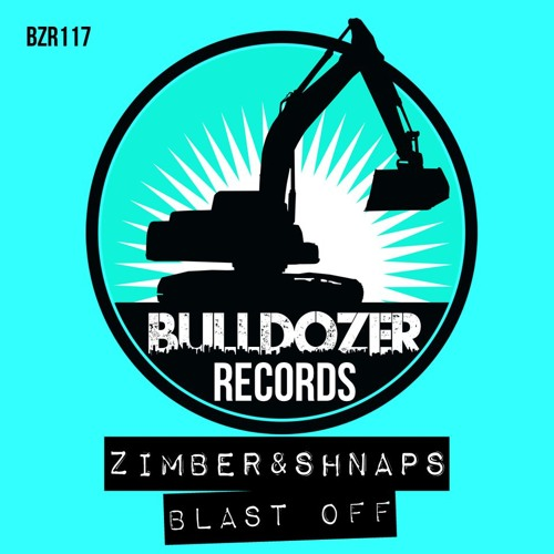 Zimber & Shnaps - Blast Off (Nebster Remix) [Bulldozer Records] PREVIEW
