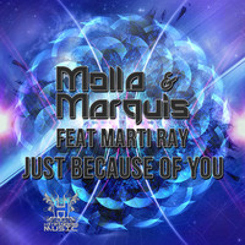 Molla & Marquis feat Marti Ray - Just Because Of You (PeleK Remix) official demo