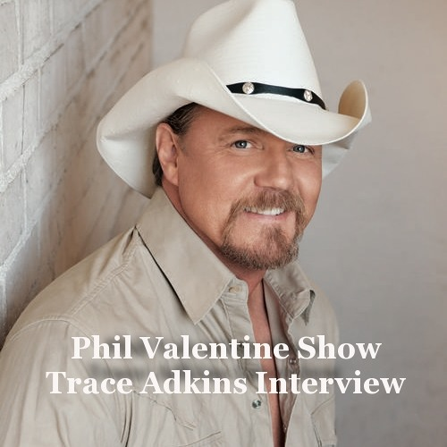 Phil Valentine Show Interview - Trace Adkins