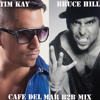 Bruce Hill B2B Tim Kay Cafe Del Mar Opening House Mix