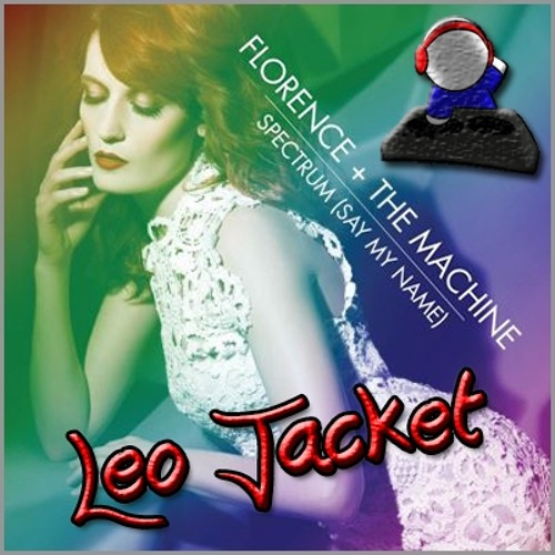 Florence and The Machine - Spectrum (Say my name) - LeoJacket Version
