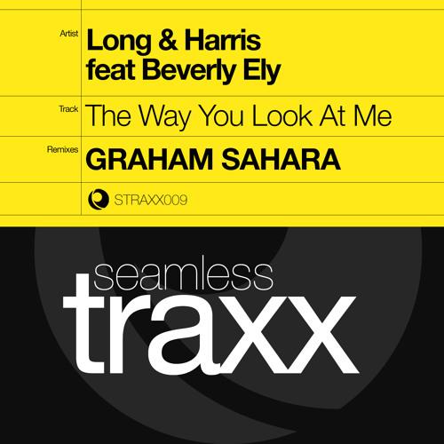 Long & Harris Ft Beverly Ely - The Way You Look At Me (Graham Sahara Mix)