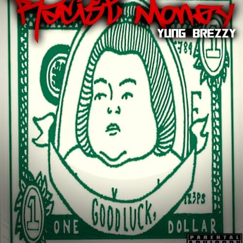 Yung Brezzy Racist Money (Pro by. Big Sean)