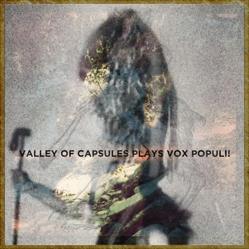 Valley of Capsules plays Vox Populi! part 1 (album now released at Etched Traumas)