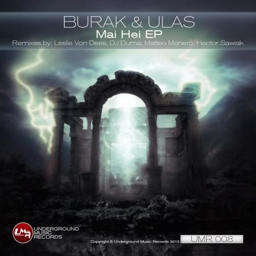 Burak & Ulas - Mai Hei (Matteo Monero Remix) - Underground Music Records PREVIEW