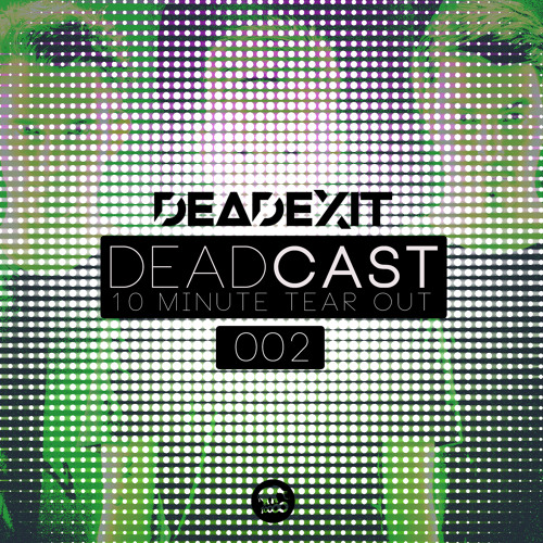 DeadExit - DeadCast002 (@DeadExitMusic)