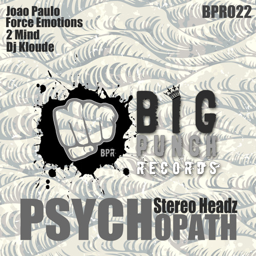 Stereo Headz- Psychopath (Original Mix) [Big Punch Records]