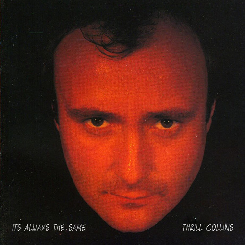 Thrill Collins - Its Always The Same (Goodbye to 2012 Edit)