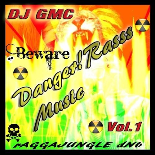 DJ GMC - Danger!Rasss Music Vol.1 [Raggajungle DnB] (Promo Mix) 320kb