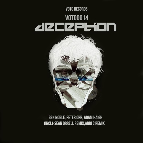 Peter Orr & Adam Haigh & Ben Noble - Deception (Original Mix) // OUT NOW!
