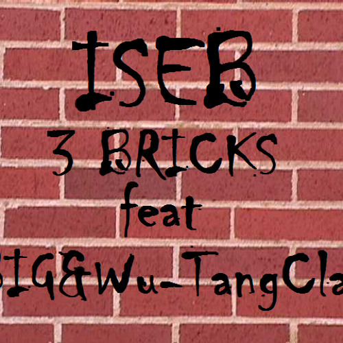 ISEB - 3 Bricks feat BIG&Wu-tang clan