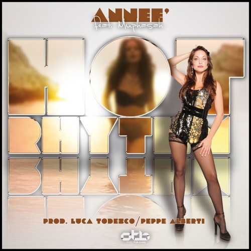 Anneè feat. Muphasah - Hot Rhythm (D.Mark'j & Angel See Club Mix) >>>OUT NOW<<<