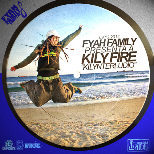 Kily Fire (Fyah Family)- Kilynterludio (MANIFIESTO 2012)
