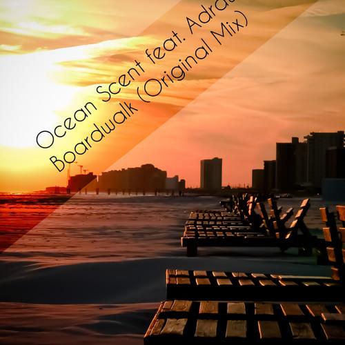 Ocean Scent feat. Adraw - Boardwalk (Original Mix) {FREE DOWNLOAD}