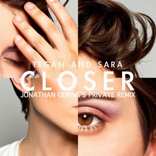 Tegan & Sara - Closer ( Jonathan Gering's Private Remix)