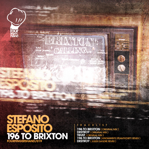 "Stefano Esposito - ""196 To Brixton"" Ep  [Four Fingers Hand (FFH019)]"