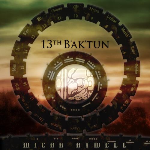 13th B'ak'tun EP