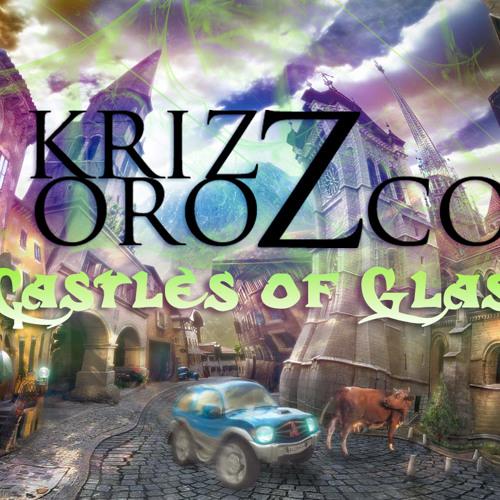 Castles of Glass - Krizz Orozco ( Original Mix)