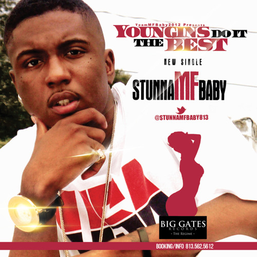StunnaMFBaby - Youngins Do It Da Best (Prod by @StunnaMFBaby813)
