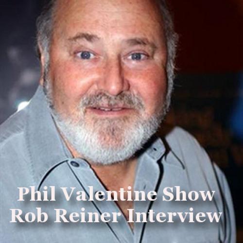Phil Valentine Show Interview - Rob Reiner by Phil ...