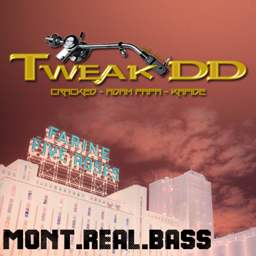 Tweak'DD presents Mont.Real.Bass vol1