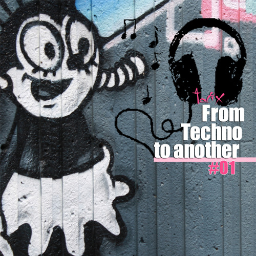 From techno to another #01 - Mixed By Tarix