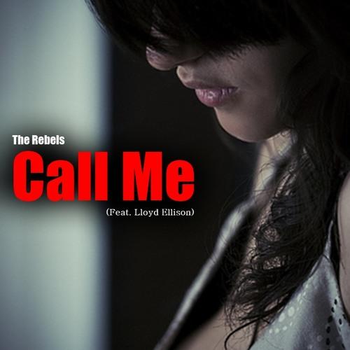 The Rebels - Call Me (Feat. Lloyd Ellison)