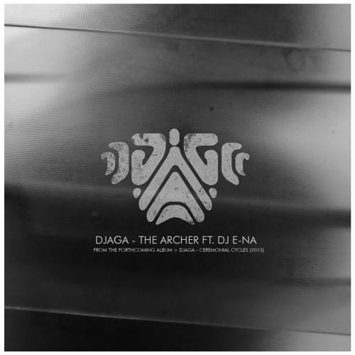 Djaga & DJ E-Na - The Archer