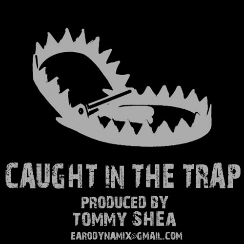 Caught In The Trap(Produced By Tommy Shea)2012**Instrumental**