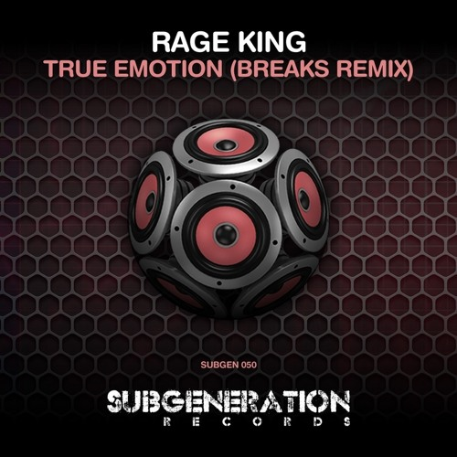 Rage King-True Emotion (Breaks remix) (OUT NOW) [Sub Generation Records]