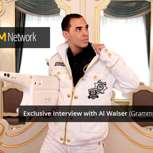 Exclusive Interview with Al Walser (Grammy Nominee) - The EDM Network