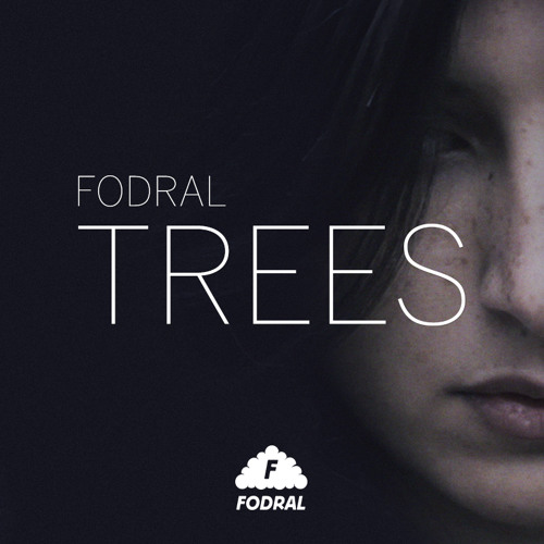 Fodral - Trees (Feat. Felicia Soumah)