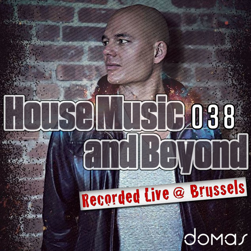 House Music and Beyond 038 (Live @ Brussels)