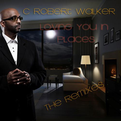 C.Robert Walker/Paris Cesvette - Loving U In Places (Pirahnahead Remix)