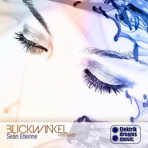 Sean etienne - Blickwinkel (the other side mix)-Out now on Beatport www.elektrikdreamsmusic.com