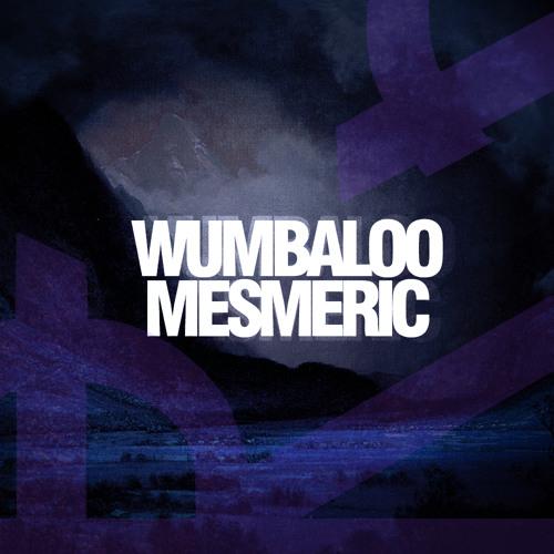 Wumbaloo - Mesmeric (Original Mix) Free download!