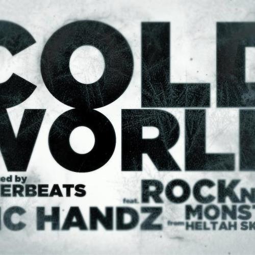 Coldworld- MIC HANDZ ft ROCKNESS MONSTA & DJ MODESTY
