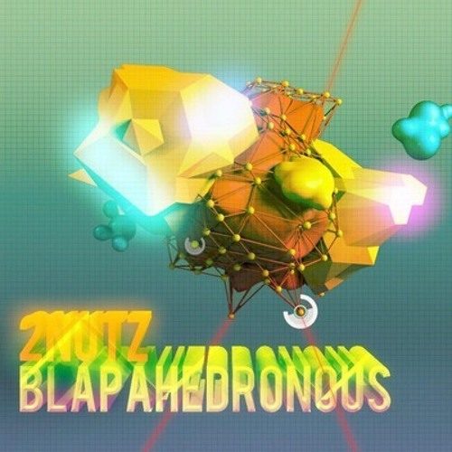 2NUTZ - Lazer-Guided-Blapahedrons