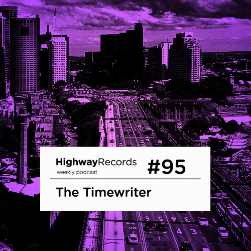 Highway Podcast #95 — The Timewriter
