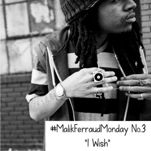 Malik Ferraud - I Wish Prod. Hannibal King