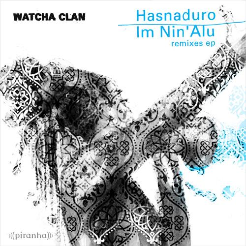 Hasnaduro (ShazaLaKazoo Remix) - Watcha Clan