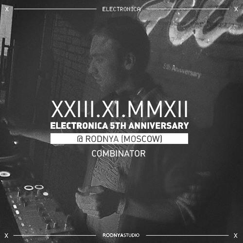 Petr Serkin - Electronica 5th Anniversary @ Rodnya (Moscow) DJ-Set
