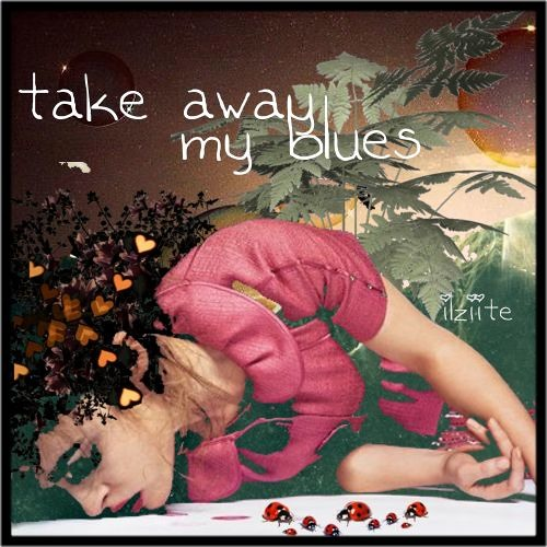 Take Away My Blues - The Black rose