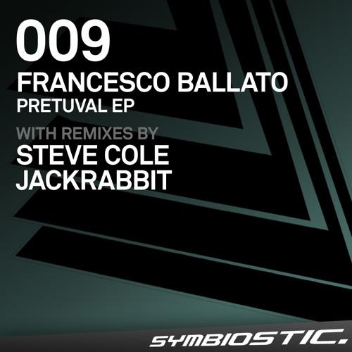 Francesco Ballato - Pretuval (Original Mix) / Symbiostic 009