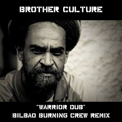 Brother Cuture - Warrior Dub - Bilbao Burning Crew Remix