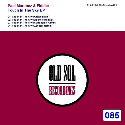 Paul Martinez and Fiddler - Touch in the Sky (Original Mix) [OLDSQL085] {CUT}