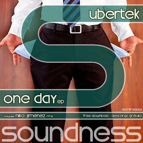 Ubertek - One Day (Niko Jimenez remix) [SNMFREE 001] FREE DOWNLOAD !!!