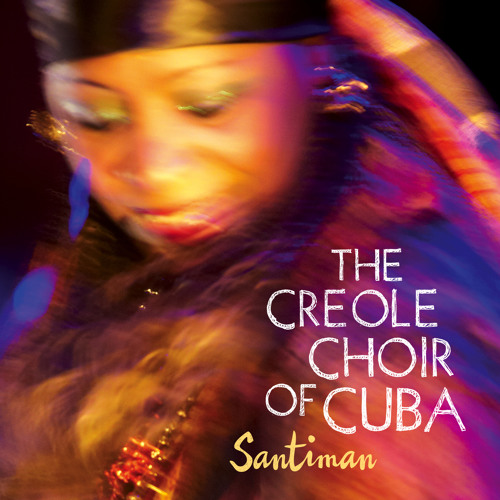 The Creole Choir of Cuba - Fey Oh Di Nou